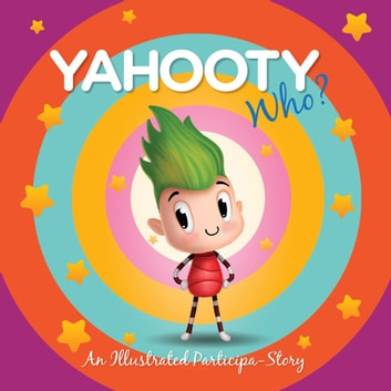 Yahooty Who? - An Illustrated Participa-STORY audiobook by Jen Oloo,Ray Hodjat,Michael Rodriguez