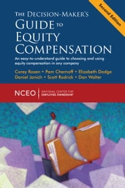 The Decision-Maker's Guide to Equity Compensation, 2nd Ed. ebook by The National Center for Employee Ownership (NCEO)