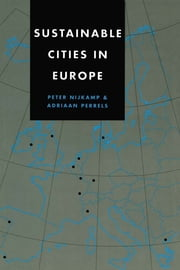 Sustainable Cities in Europe ebook by Peter Nijkamp,Adriaan Perrels