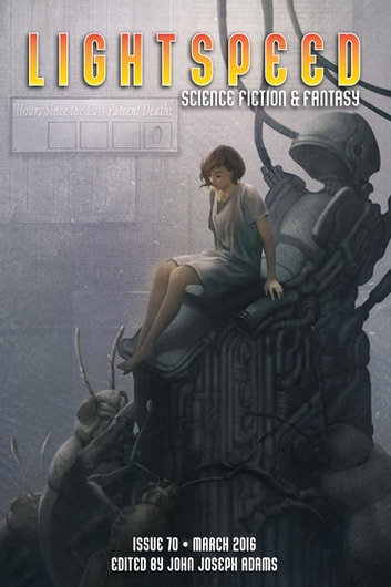 Lightspeed Magazine, Issue 70 (March 2016) ebook by John Joseph Adams,Hugh Howey,Caroline M. Yoachim,Seanan McGuire,Andy Duncan,Craig DeLancey,Aliette de Bodard,Timons Esaias