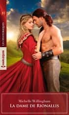La dame de Rionallis ebook by Michelle Willingham