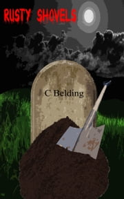 Rusty Shovels ebook by C Belding
