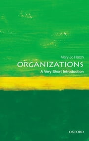Organizations: A Very Short Introduction ebook by Mary Jo Hatch