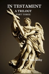 In Testament: A Trilogy - Part Three ebook by N. R. McCarthy