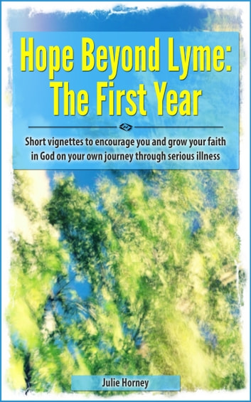 Hope Beyond Lyme: The First Year ebook by Julie Horney