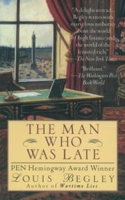 Man Who Was Late ebook by Louis Begley
