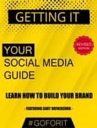Getting It: Your Social Media Guide - Learn how to build your personal brand ebook by Alecu Vlad, Gary Vaynerchuk