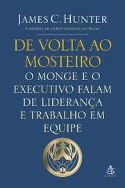 De volta ao mosteiro ebook by James C. Hunter
