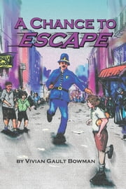 A Chance to Escape ebook by Vivian Gault Bowman