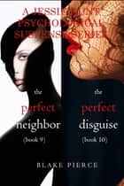 Jessie Hunt Psychological Suspense Bundle: The Perfect Neighbor (#9) and The Perfect Disguise (#10) ebook by Blake Pierce
