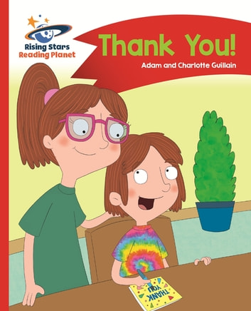 Reading Planet - Thank You - Red B: Comet Street Kids ePub eBook by Adam Guillain,Charlotte Guillain