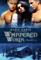 Whispered Words ebook by Marie Harte