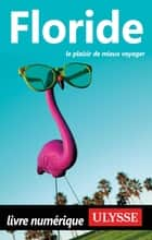 Floride eBook by Claude Morneau, Alain Legault