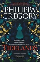 Tidelands - THE RICHARD AND JUDY BESTSELLER ebook by Philippa Gregory