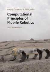 Computational Principles of Mobile Robotics ebook by Dudek, Gregory