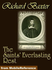 The Saints Everlasting Rest (Mobi Classics) ebook by Richard Baxter