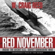 Red November - Inside the Secret U.S.-Soviet Submarine War audiobook by W. Craig Reed