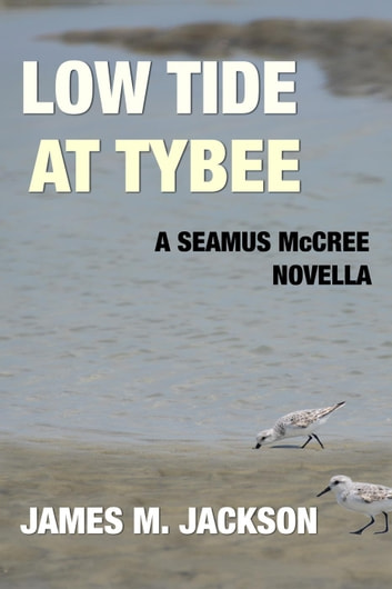 Low Tide at Tybee - Seamus McCree ebook by James M. Jackson