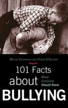 101 Facts about Bullying ebook by Meline Kevorkian,Robin D'Antona