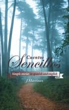 Cuentos Sencillos - Simple stories in spanish and english ebook by J Martinez
