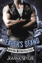 Reaper's Stand - Reaper's Motorcycle Club ebook by Joanna Wylde