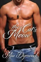 The Cat's Meow (SEALS, Inc. Book 5) ebook by Mia Dymond