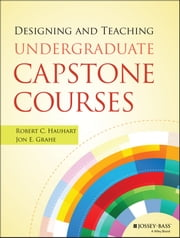 Designing and Teaching Undergraduate Capstone Courses ebook by Robert C. Hauhart,Jon E. Grahe