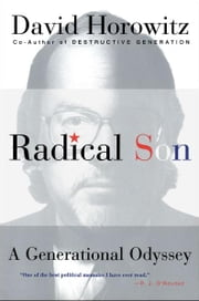 Radical Son - A Generational Oddysey ebook by David Horowitz