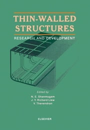 Thin-Walled Structures - Research and Development ebook by J.Y. Richard Liew,V. Thevendran,N.E. Shanmugam