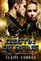 Destin de reine ebook by Claire Conrad