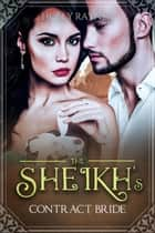 The Sheikh's Contract Bride - Bought By Him, #4 ebook by Holly Rayner