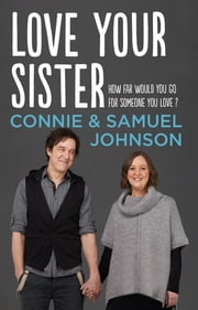 Love Your Sister ebook by Samuel Johnson, Connie Johnson