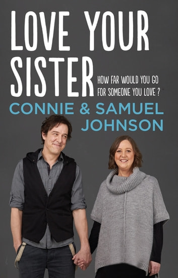 Love Your Sister ebook by Samuel Johnson,Connie Johnson