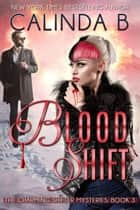 Blood Shift - The Charming Shifter Mysteries, #3 ebook by