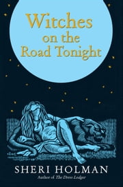 The Witches on the Road Tonight ebook by Sheri Holman