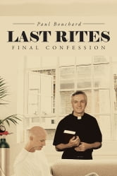 Last Rites - Final Confession ebook by Paul Bouchard
