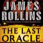 The Last Oracle - A Sigma Force Novel livre audio by James Rollins