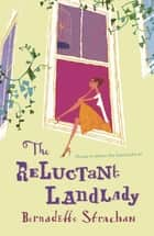 The Reluctant Landlady ebook by Bernadette Strachan