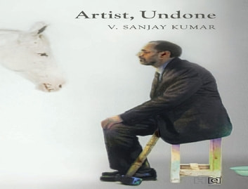 Artist, Undone ebook by V. Sanjay Kumar