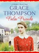 False Friends ebook by Grace Thompson