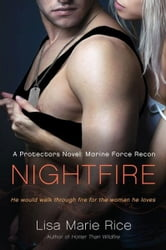 Nightfire - A Protectors Novel: Marine Force Recon ebook by Lisa Marie Rice