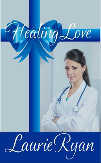 Healing Love ebook by Laurie Ryan