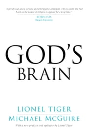 God's Brain ebook by Lionel Tiger, Michael McGuire