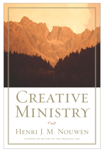 Creative Ministry ebook by Henri J. M. Nouwen