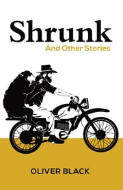 Shrunk - And Other Stories ebook by Oliver Black,Mark McCrum