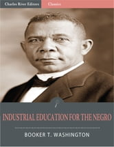 Industrial Education for the Negro (Illustrated Edition) ebook by Booker T. Washington