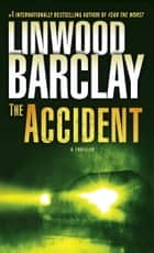 The Accident ebook by Linwood Barclay