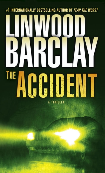 The Accident - A Thriller ebook by Linwood Barclay