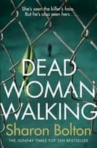 Dead Woman Walking ebook by Sharon Bolton