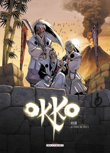 Okko T07 - Le Cycle du feu (1/2) ebook by Hub